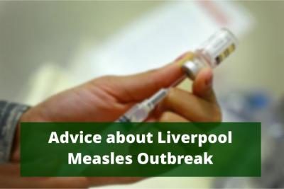 Liverpool Measles Outbreak Advice