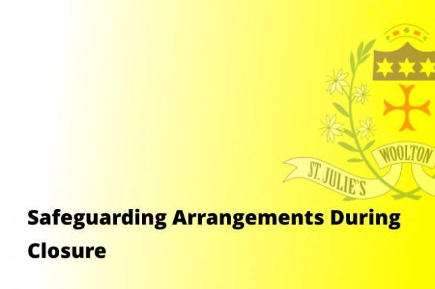 Safeguarding Arrangements During Closure