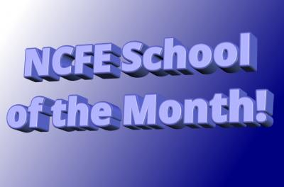 NCFE School of the Month!