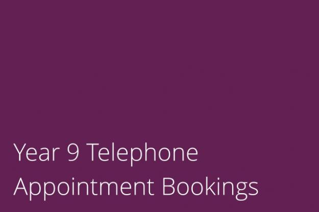 Year 9 Telephone Appointment Booking